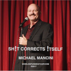 "Michael Mancini Comedy CD ""Sh!t Corrects !tself"""